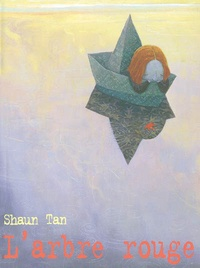 Shaun Tan - L'arbre rouge.