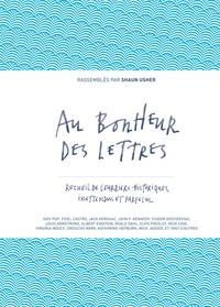 Au bonheur des lettres- Recueil de courriers historiques, inattendus et farfelus - Shaun Usher | Showmesound.org