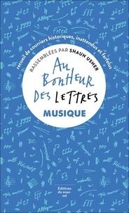 Shaun Usher - Au bonheur des lettres - Musique - Recueil de courriers historiques, inattendus et farfelus.