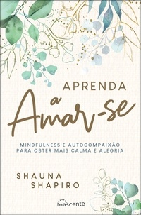 Shauna Shapiro - Aprenda a Amar-se.