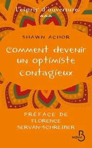 Shawn Achor - Comment devenir un optimiste contagieux.