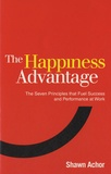 Shawn Achor - The Happiness Advantage - The Seven Principles of Positive Psychology That Fuel Success and Performance at Work.