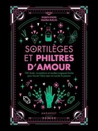 Shawn Engel - Mes sortilèges et philtres amoureux - Rituels et incantations pour booster sa vie sentimentale.