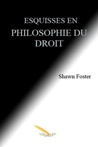 Shawn Foster - Esquisses en philosophie du droit.