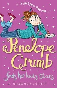 Shawn K. Stout et Charlie Alder - Penelope Crumb Finds Her Lucky Stars - Book 3.