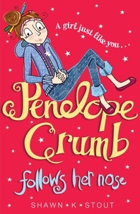 Shawn K. Stout et Penelope Rawlins - Penelope Crumb Follows Her Nose - Book 1.