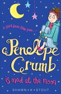Shawn K. Stout et Charlie Alder - Penelope Crumb is Mad at the Moon - Book 4.