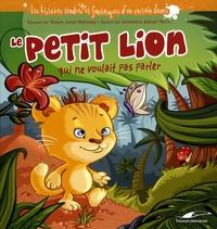 Shawn Mahoney et Alexandra Perrin - Le petit lion qui ne voulait pas parler.