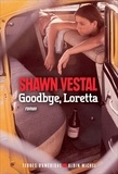 Shawn Vestal - Goodbye, Loretta.