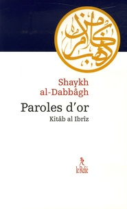 Shaykh Abd al-Azîz Al-Dabbagh - Paroles d'or - Kitâb al-Ibrîz.