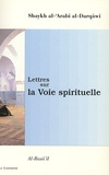 Shaykh al-'Arabî al-Darqâwî - Lettres sur la Voie spirituelle - Al-Rasâ'il.