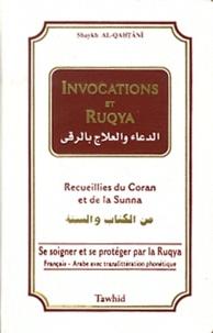 Shaykh Al-qahtânî - Invocations et Ruqya - Recueillies du Coran et de la Sunna.