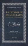 Shaykh al-Qahtânî - La citadelle du musulman - Invocations selon le Coran et la Sunna.
