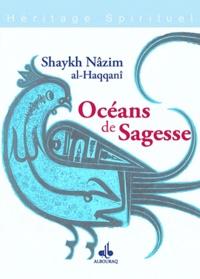 Shaykh Nâzim Al-Haqqânî - Océans de Sagesse.
