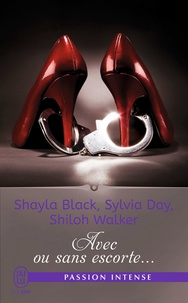 Shayla Black et Sylvia Day - Avec ou sans escorte....