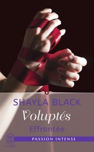 Shayla Black - Voluptés Tome 2 : Effrontée.