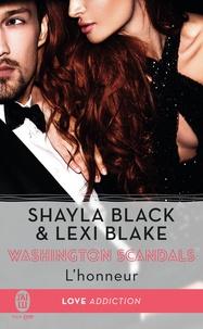 Shayla Black et Lexi Blake - Washington scandals Tome 1 : L'honneur.
