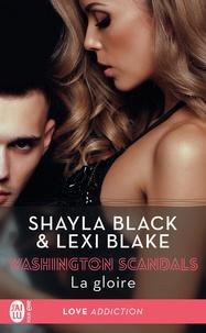 Shayla Black et Lexi Blake - Washington scandals Tome 3 : La gloire.