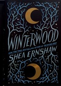 Shea Ernshaw - Winterwood.