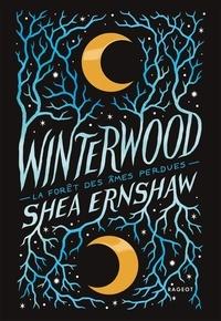 Shea Ernshaw - Winterwood - La forêt des âmes perdues.