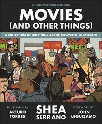 Shea Serrano et Arturo Torres - Movies (And Other Things).