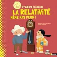 Sheddad Kaid-Salah Ferron et Eduard Altarriba - Pr Albert présente la relativité - Même pas peur !.