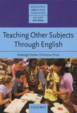 Sheelagh Deller et Christine Price - Teaching Other Subjects Through English.