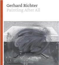 Sheena Wagstaff et Benjamin Buchloh - Gerhard Richter - Painting after all.