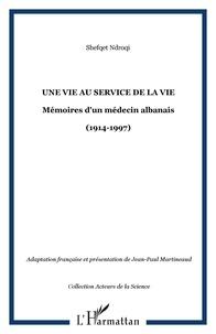 Shefqet Ndroqi - Une vie au service de la vie - Mémoires d'un médecin albanais (1914-1997).