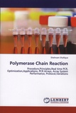 Shehnam Shafique - Polymerase Chain Reaction - Procedures, Principles, Real Time PCR, Optimization, Applications, PCR Arrays, Array System Performance, Protocol, Variations.