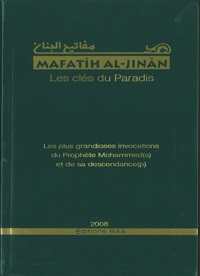 Mafatîh al-Jinân : Les clés du Paradis -  Sheikh Abbas Al-Qommî |