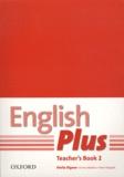 Sheila Dignen et Emma Watkins - English Plus - Teacher's Book 2.