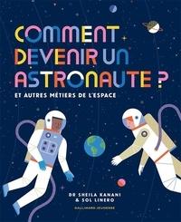 Sheila Kanani et Sol Linero - Comment devenir un astronaute? - Et autres métiers de l'espace.
