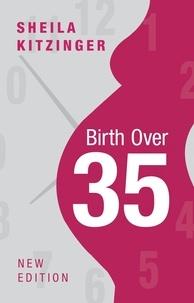 Sheila Kitzinger - Birth over 35.