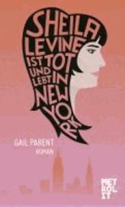 Sheila Levine ist tot und lebt in New York.
