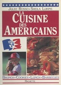 Sheila Lukins et Julee Rosso - La cuisine des américains.