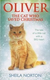 Sheila Norton - Oliver - The Cat Who Saved Christmas.