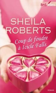 Sheila Roberts - Coup de foudre à Icicle Falls.