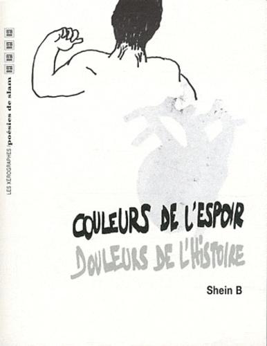 Shein B - Couleurs de l'espoir, douleurs de l'histoire.