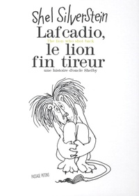 Shel Silverstein - Lafcadio, le lion fin tireur - Edition bilingue français-anglais.