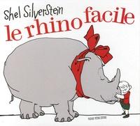 Shel Silverstein - Le rhino facile - Edition bilingue français-anglais.