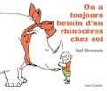 Shel Silverstein - On a toujours besoin d'un rhinocéros chez soi.