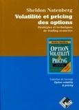 Sheldon Natenberg - Volatilité et pricing des options - Stratégies et tecnhiques de trading avancées.