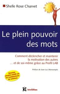 Ebook gratuit au format txt télécharger Le plein pouvoir des mots  - Comment déclencher et maintenir la motivation des autres... et de soi-même grâce au profil LAB in French