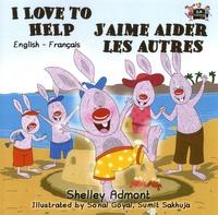 Shelley Admont et Sonal Goyal - J'aime aider les autres - I Love to Help.