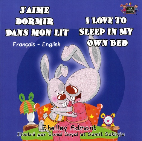 Shelley Admont et Sonal Goyal - J'Aime dormir dans mon lit - I Love to Sleep in My Own Bed.