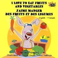 Shelley Admont - J'aime manger des fruits et des légumes.