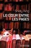Shelly King - Le Coeur entre les pages.