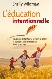 Shelly Wildman - L'éducation intentionnelle.