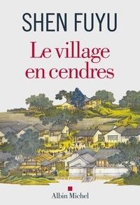Shen Fuyu - Le Village en cendres.